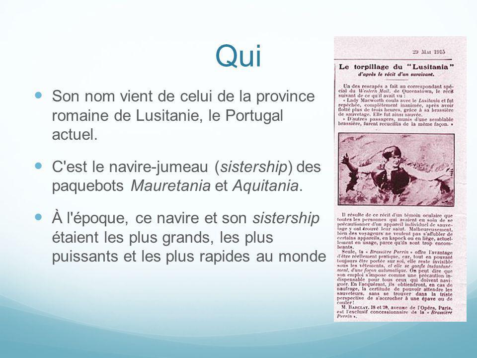 Qui Son nom vient de celui de la province romaine de Lusitanie, le Portugal actuel. C'est le navire-jumeau (sistership) des paquebots Mauretania et Aq
