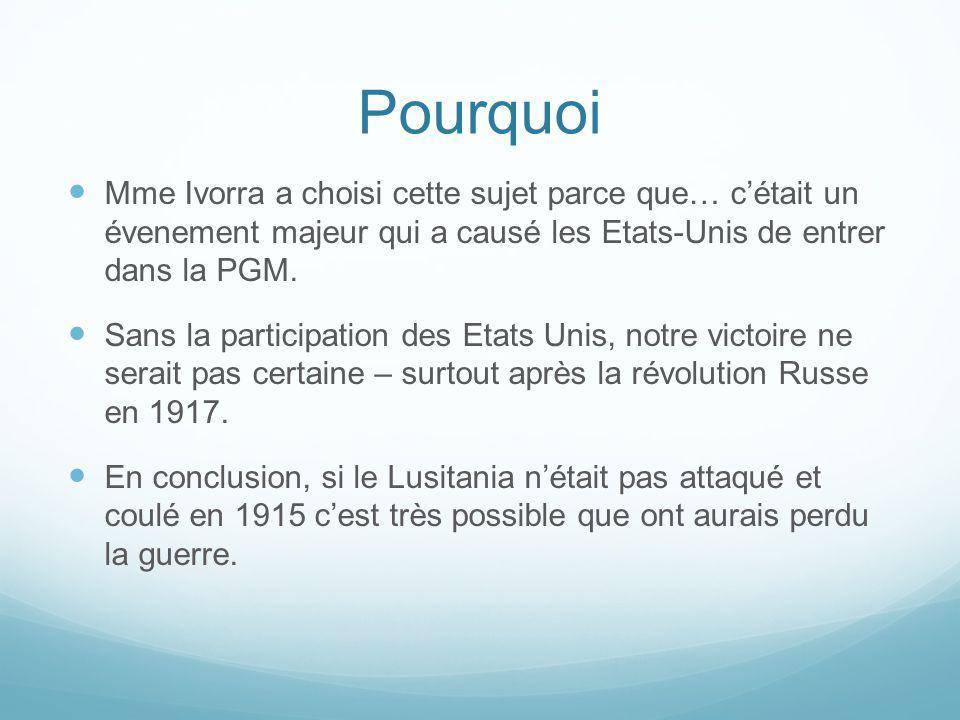 Pourquoi Mme Ivorra a choisi cette sujet parce que… cétait un évenement majeur qui a causé les Etats-Unis de entrer dans la PGM. Sans la participation
