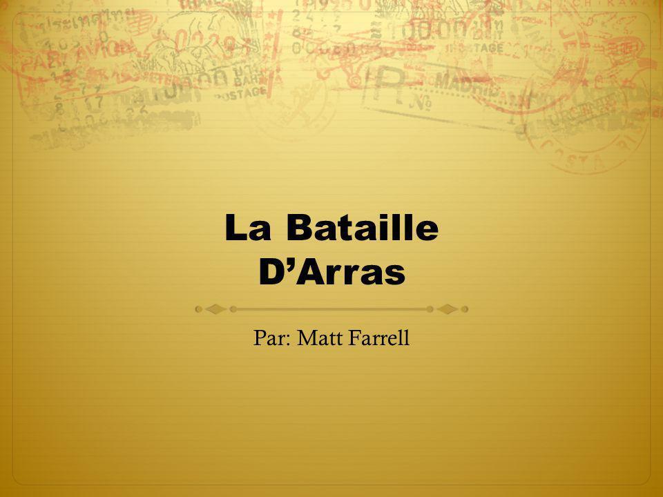 La Bataille DArras Par: Matt Farrell