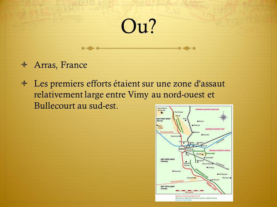 Ou? Arras, France Les premiers efforts étaient sur une zone d'assaut relativement large entre Vimy au nord-ouest et Bullecourt au sud-est.