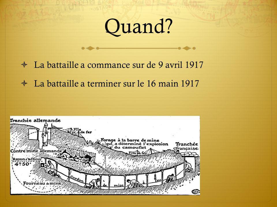 Quand La battaille a commance sur de 9 avril 1917 La battaille a terminer sur le 16 main 1917