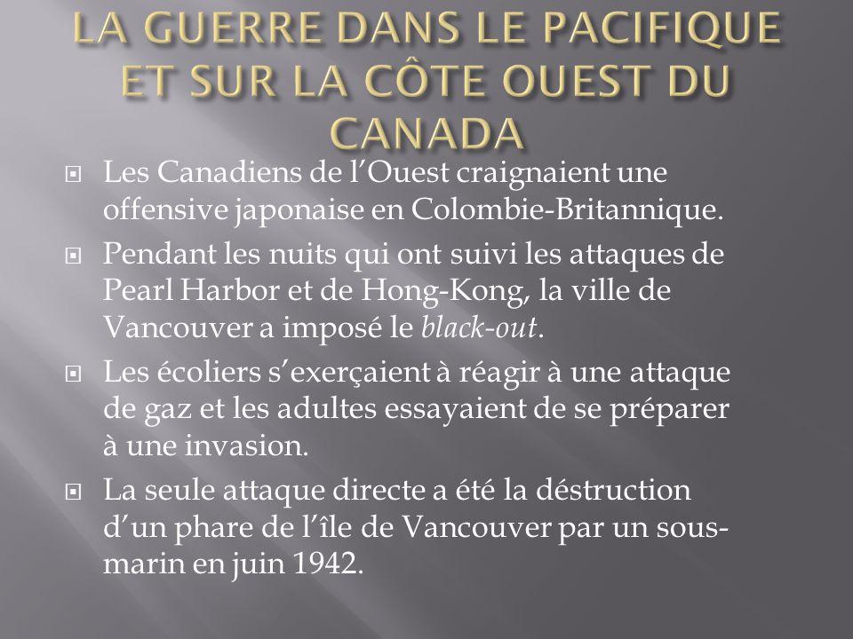Les Canadiens de lOuest craignaient une offensive japonaise en Colombie-Britannique.