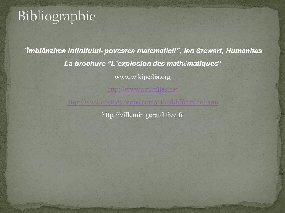 Îmblânzirea infinitului- povestea matematicii, Ian Stewart, Humanitas La brochure L explosion des math é matiques www.wikipedia.org http://www.astrofi