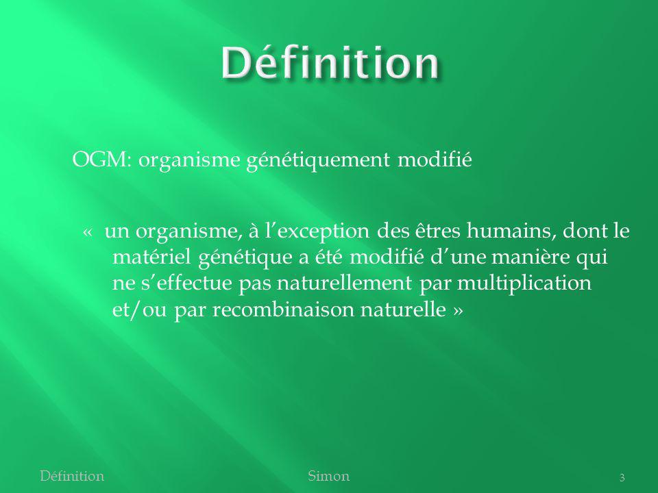 « un organisme, à lexception des êtres humains, dont le matériel génétique a été modifié dune manière qui ne seffectue pas naturellement par multiplic