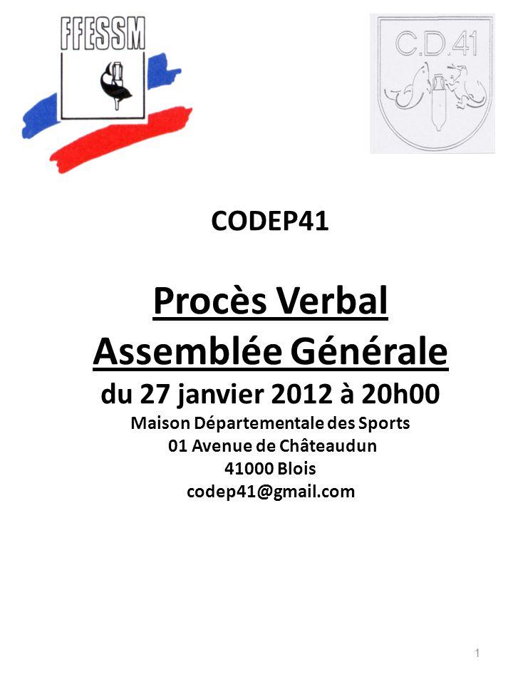 CODEP41 Procès Verbal Assemblée Générale du 27 janvier 2012 à 20h00 Maison Départementale des Sports 01 Avenue de Châteaudun 41000 Blois codep41@gmail