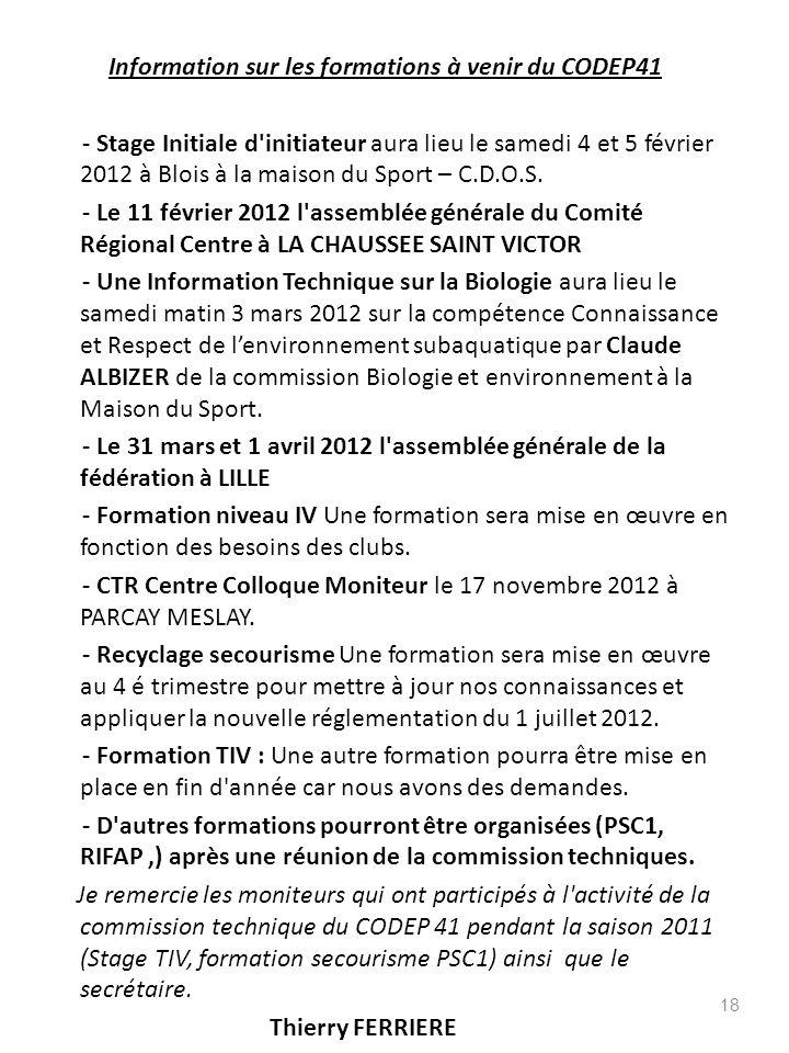 18 Information sur les formations à venir du CODEP41 - Stage Initiale d'initiateur aura lieu le samedi 4 et 5 février 2012 à Blois à la maison du Spor
