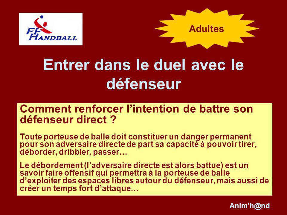 Entrer dans le duel avec le défenseur Comment renforcer lintention de battre son défenseur direct .