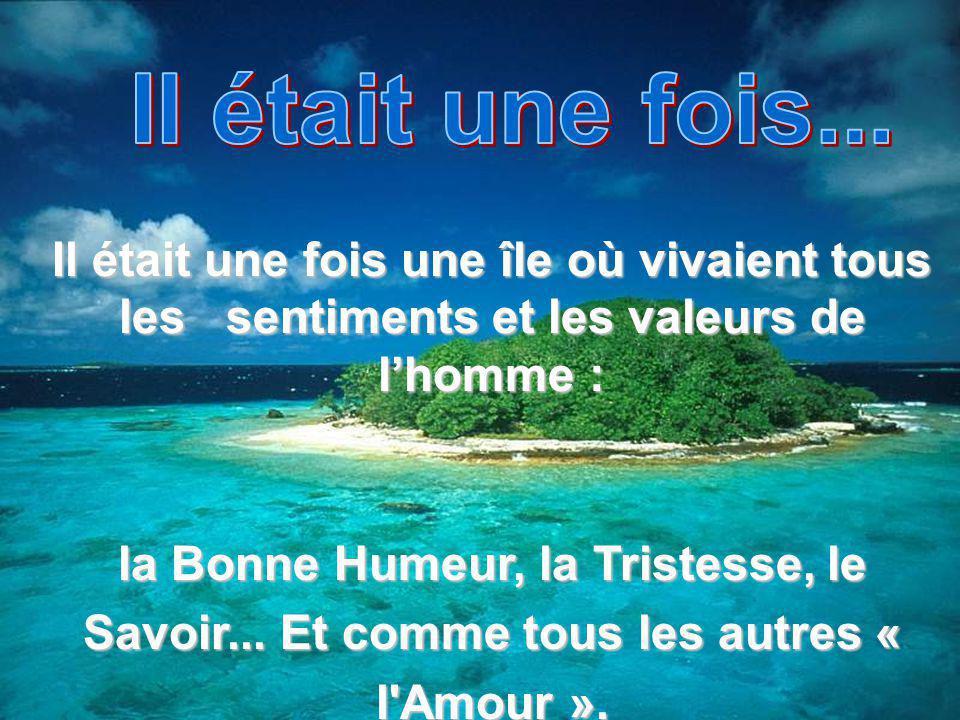 Il était une fois une île où vivaient tous les sentiments et les valeurs de lhomme : la Bonne Humeur, la Tristesse, le Savoir...