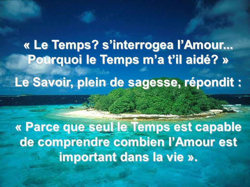 « Le Temps.sinterrogea lAmour... Pourquoi le Temps ma til aidé.