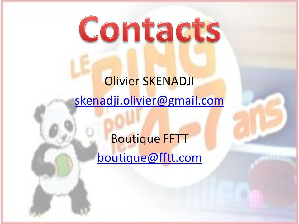 Olivier SKENADJI skenadji.olivier@gmail.com Boutique FFTT boutique@fftt.com