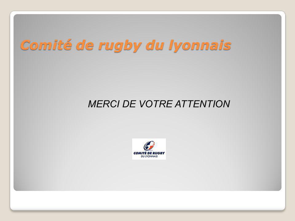 Comité de rugby du lyonnais MERCI DE VOTRE ATTENTION
