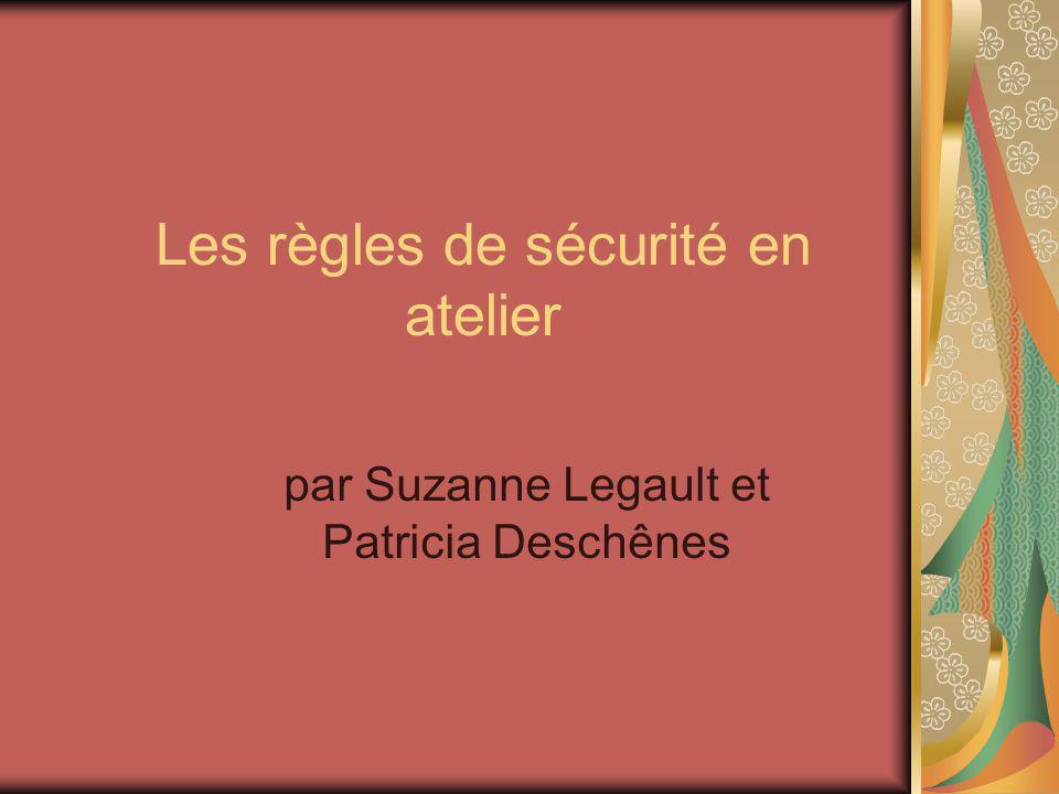 Les règles de sécurité en atelier par Suzanne Legault et Patricia Deschênes