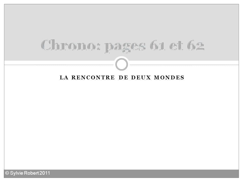 LA RENCONTRE DE DEUX MONDES © Sylvie Robert 2011