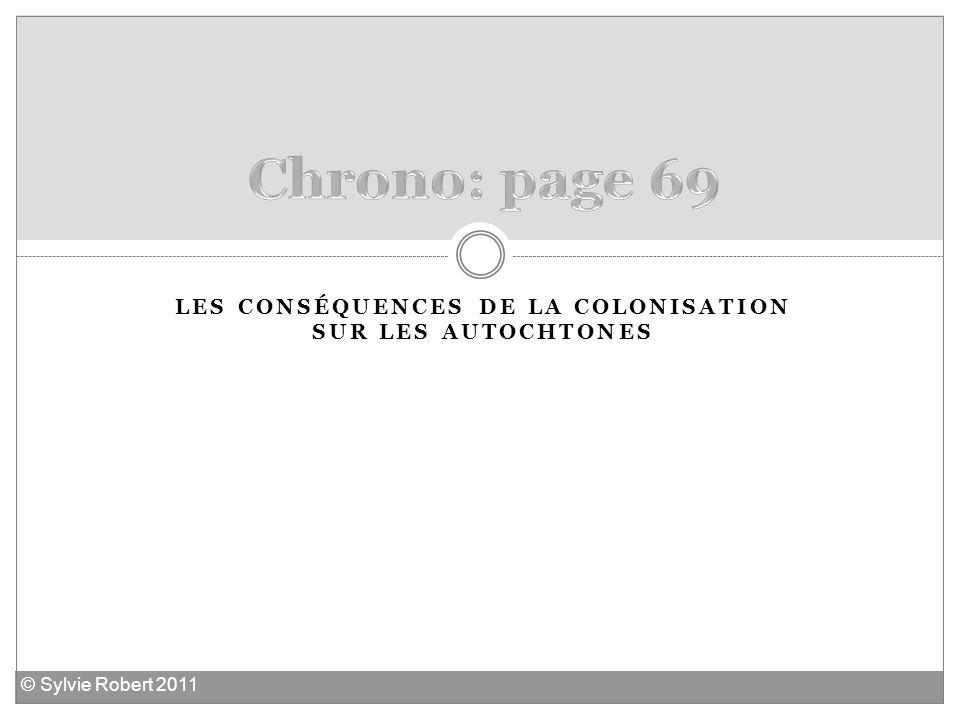 LES CONSÉQUENCES DE LA COLONISATION SUR LES AUTOCHTONES © Sylvie Robert 2011