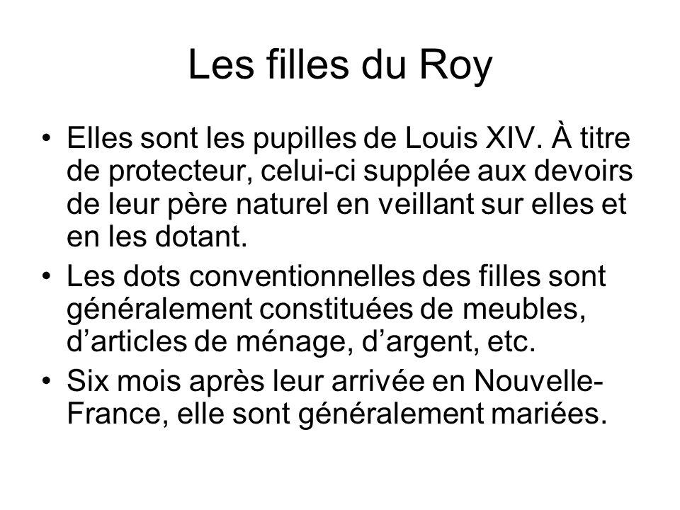 Les filles du Roy Elles sont les pupilles de Louis XIV.