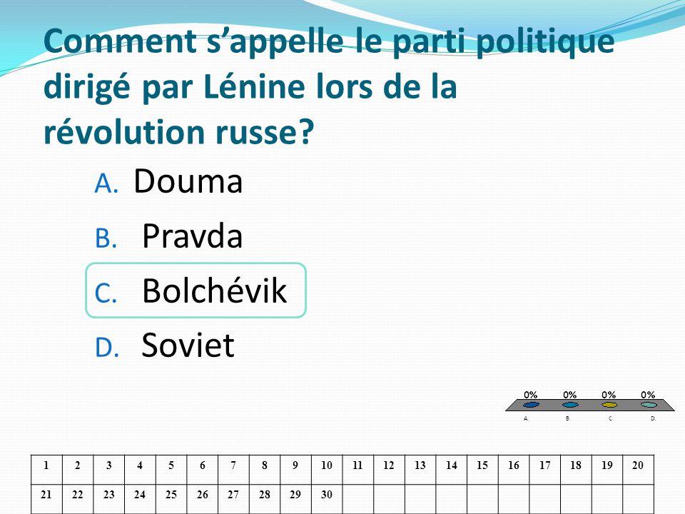 Comment sappelle le parti politique dirigé par Lénine lors de la révolution russe? A. Douma B. Pravda C. Bolchévik D. Soviet 1234567891011121314151617