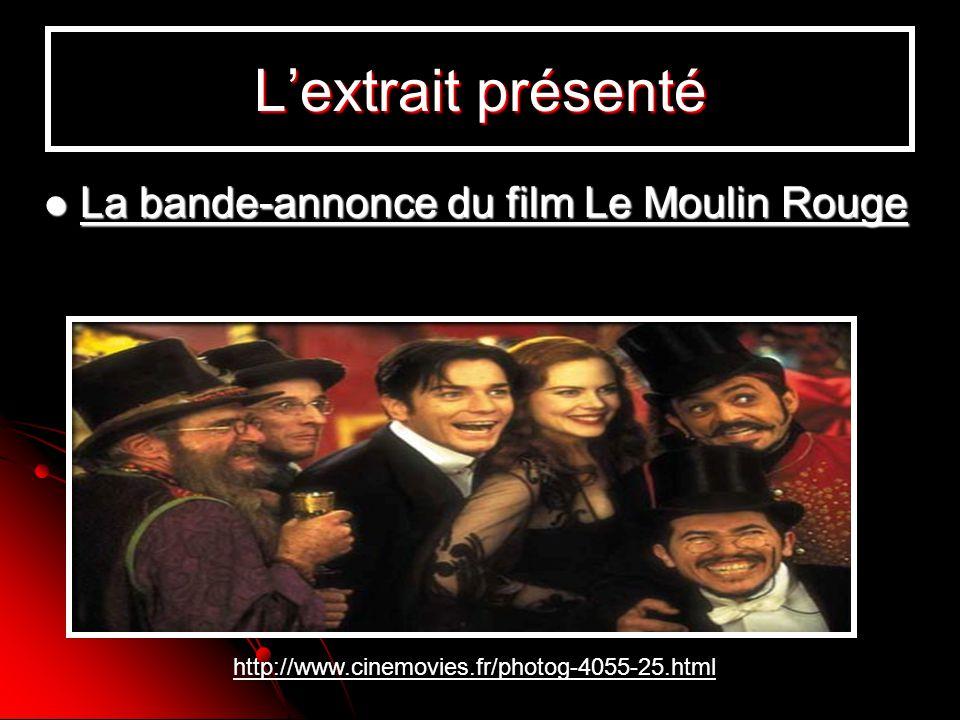Lextrait présenté La bande-annonce du film Le Moulin Rouge La bande-annonce du film Le Moulin Rouge La bande-annonce du film Le Moulin Rouge La bande-