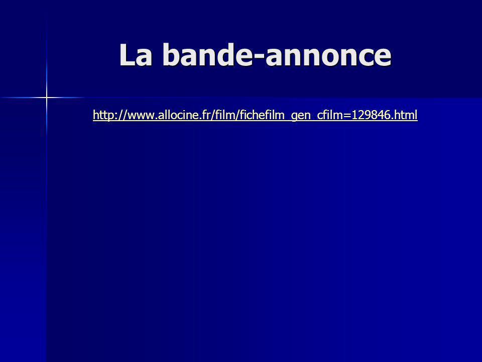 La bande-annonce http://www.allocine.fr/film/fichefilm_gen_cfilm=129846.html