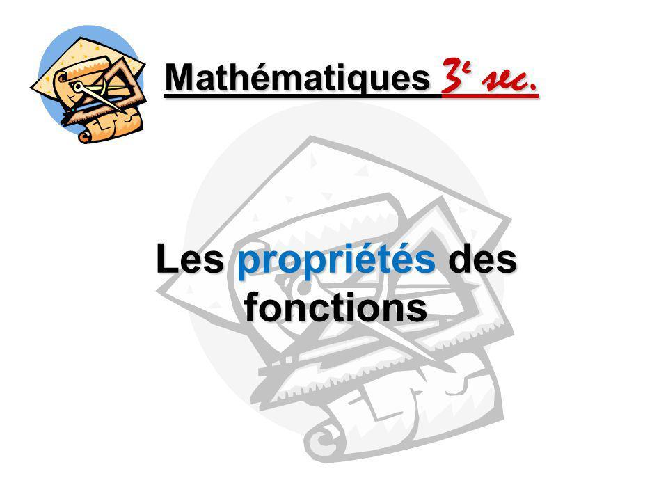 Mathématiques 3 e sec. Les propriétés des fonctions