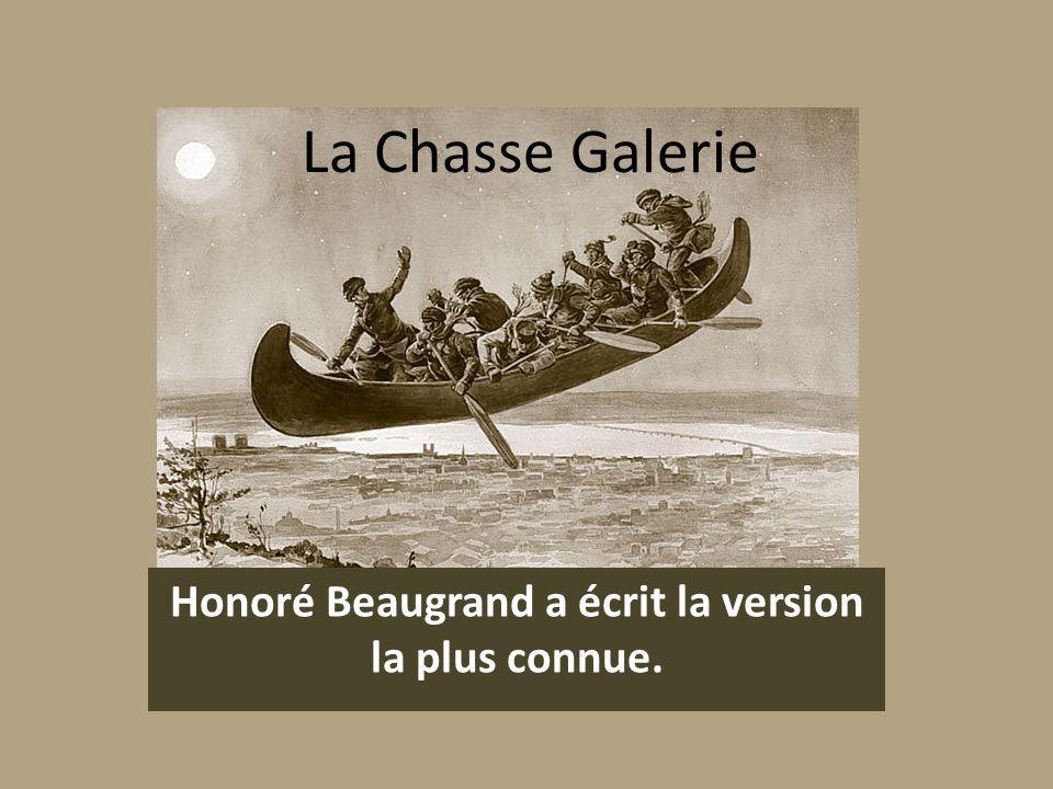 La Chasse Galerie Honoré Beaugrand a écrit la version la plus connue.