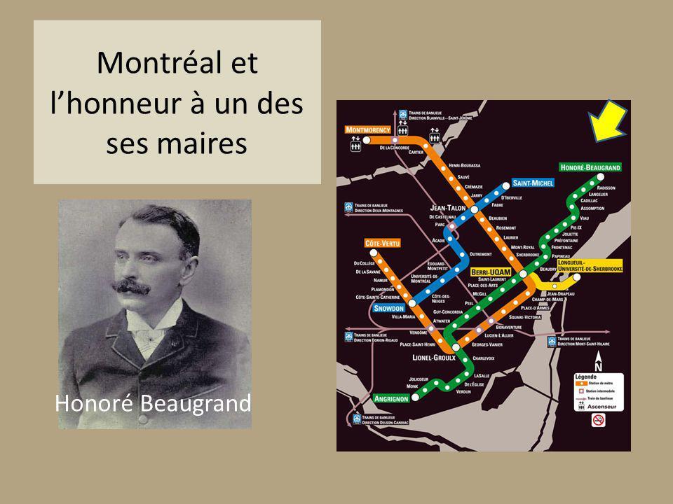 Montréal et lhonneur à un des ses maires Honoré Beaugrand