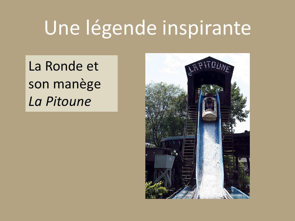 Une légende inspirante La Ronde et son manège La Pitoune