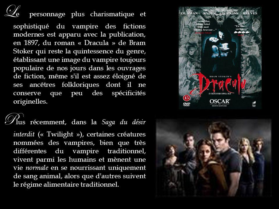 L e personnage plus charismatique et sophistiqué du vampire des fictions modernes est apparu avec la publication, en 1897, du roman « Dracula » de Bra