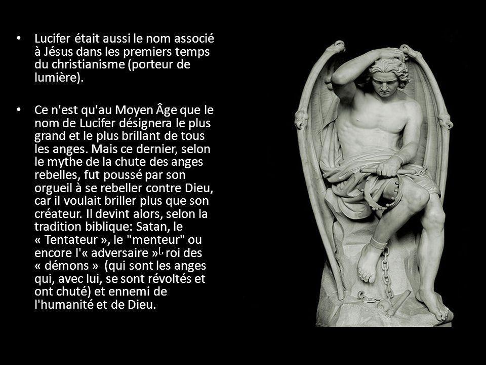 Lucifer était aussi le nom associé à Jésus dans les premiers temps du christianisme (porteur de lumière). Ce n'est qu'au Moyen Âge que le nom de Lucif