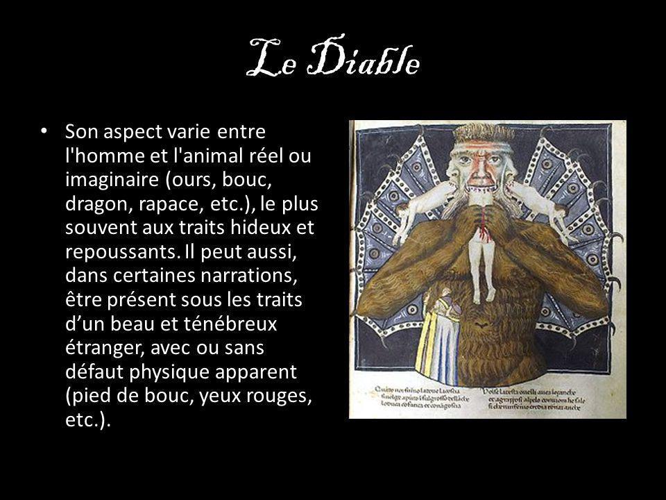 Le Diable Son aspect varie entre l'homme et l'animal réel ou imaginaire (ours, bouc, dragon, rapace, etc.), le plus souvent aux traits hideux et repou