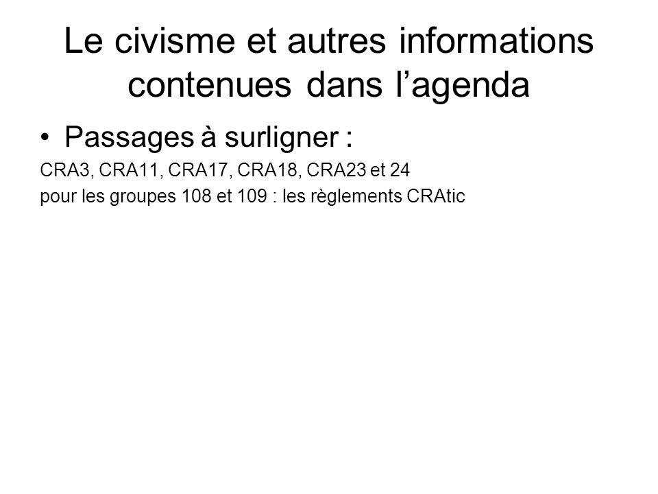 Le civisme et autres informations contenues dans lagenda Passages à surligner : CRA3, CRA11, CRA17, CRA18, CRA23 et 24 pour les groupes 108 et 109 : les règlements CRAtic