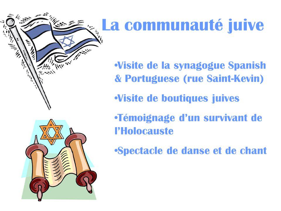 La communauté juive Visite de la synagogue Spanish & Portuguese (rue Saint-Kevin) Visite de boutiques juives Témoignage dun survivant de lHolocauste S