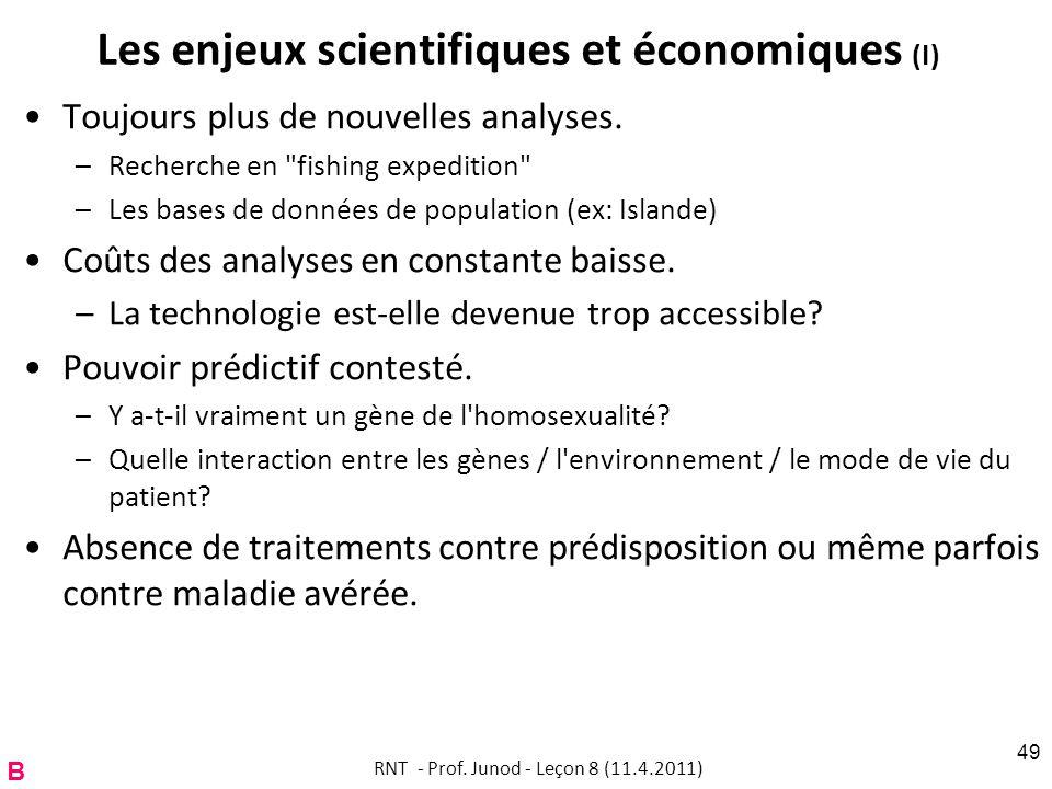 Les enjeux scientifiques et économiques (I) Toujours plus de nouvelles analyses.