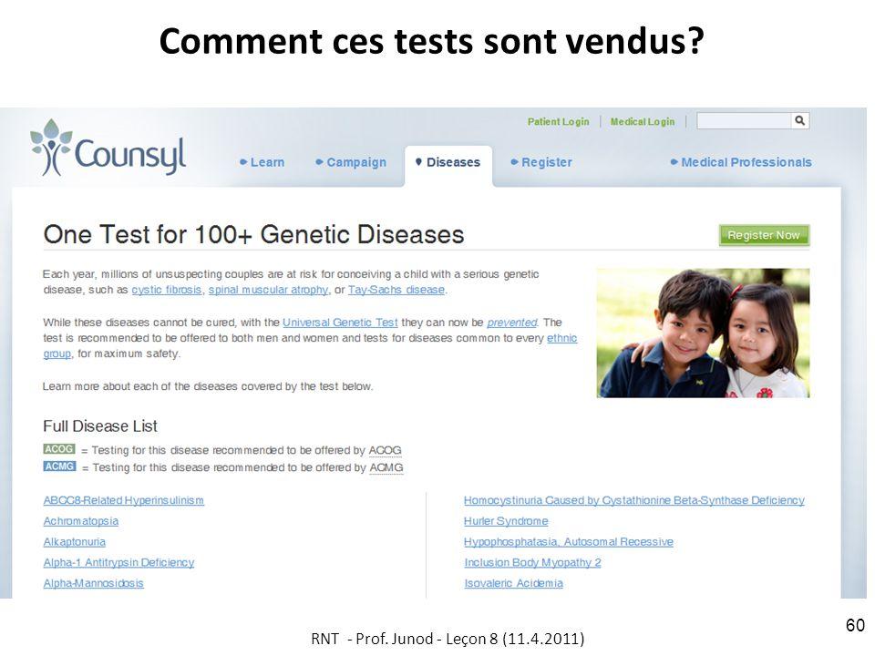 Comment ces tests sont vendus RNT - Prof. Junod - Leçon 8 (11.4.2011) 60