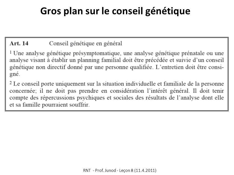 Gros plan sur le conseil génétique RNT - Prof. Junod - Leçon 8 (11.4.2011)