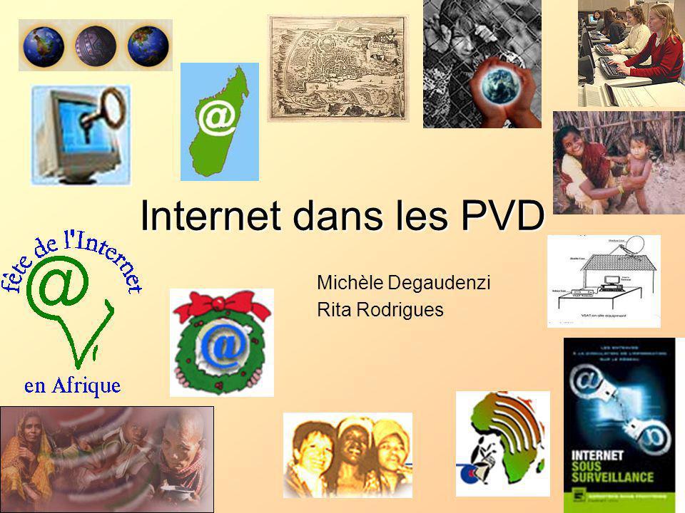 Internet dans les PVD Michèle Degaudenzi Rita Rodrigues