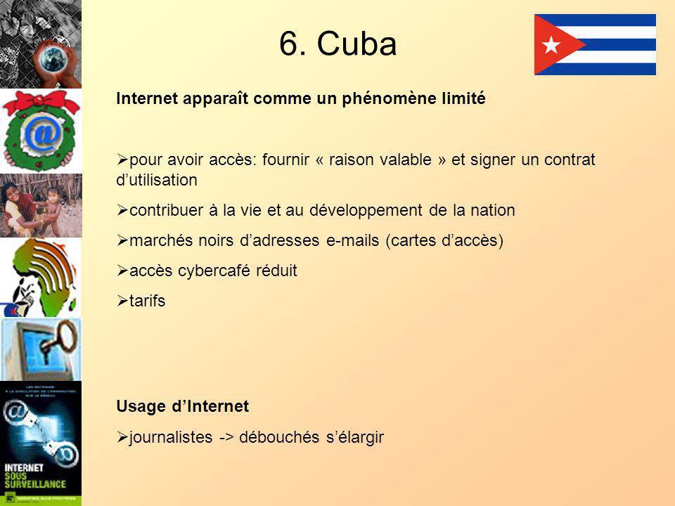 6. Cuba Internet apparaît comme un phénomène limité pour avoir accès: fournir « raison valable » et signer un contrat dutilisation contribuer à la vie