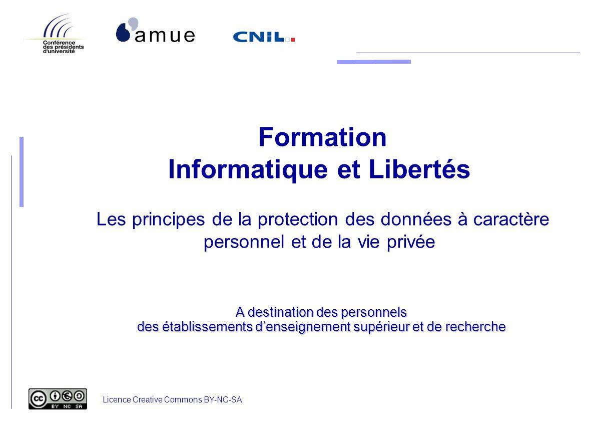 Formation Informatique et Libertés Les principes de la protection des données à caractère personnel et de la vie privée A destination des personnels d