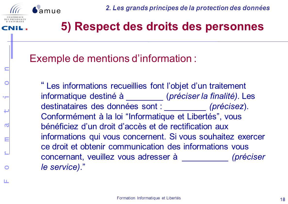 F o r m a t i o n Formation Informatique et Libertés 18 Exemple de mentions dinformation : Les informations recueillies font lobjet dun traitement inf