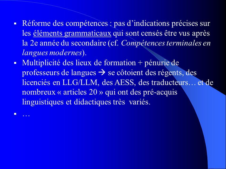 Réforme des compétences : pas dindications précises sur les éléments grammaticaux qui sont censés être vus après la 2e année du secondaire (cf.