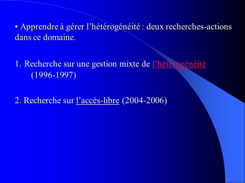 1. Recherche sur une gestion mixte de lhétérogénéité (1996-1997)lhétérogénéité 2.