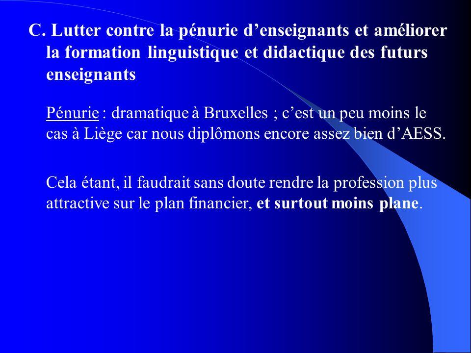 C. Lutter contre la pénurie denseignants et améliorer la formation linguistique et didactique des futurs enseignants Pénurie : dramatique à Bruxelles