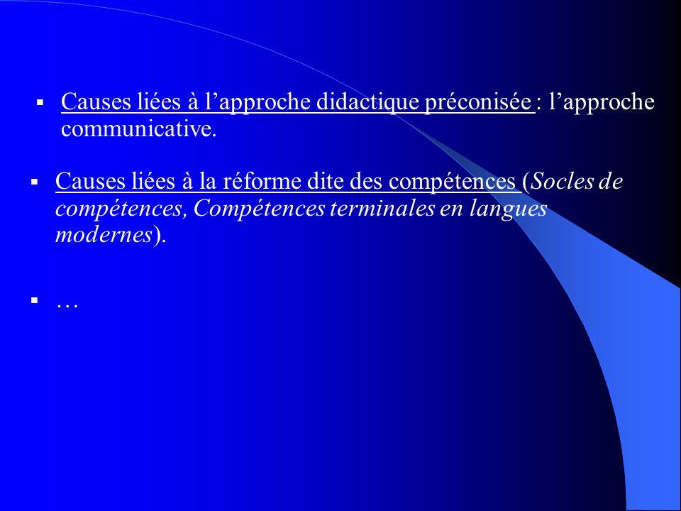 Causes liées à la réforme dite des compétences (Socles de compétences, Compétences terminales en langues modernes).