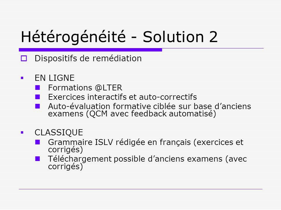 Hétérogénéité - Solution 2 Dispositifs de remédiation EN LIGNE Formations @LTER Exercices interactifs et auto-correctifs Auto-évaluation formative cib