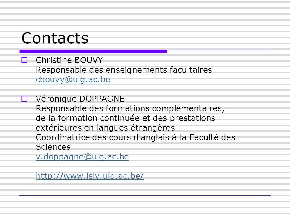 Contacts Christine BOUVY Responsable des enseignements facultaires cbouvy@ulg.ac.be Véronique DOPPAGNE Responsable des formations complémentaires, de
