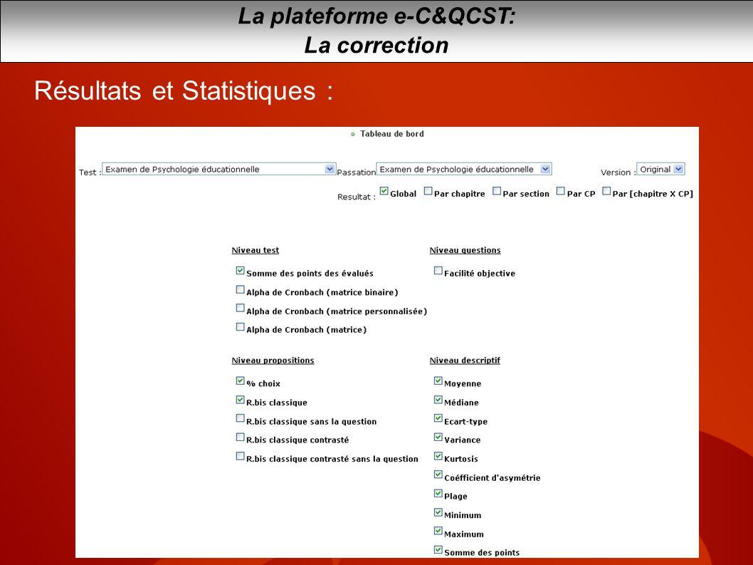 La plateforme e-C&QCST: La correction Résultats et Statistiques :