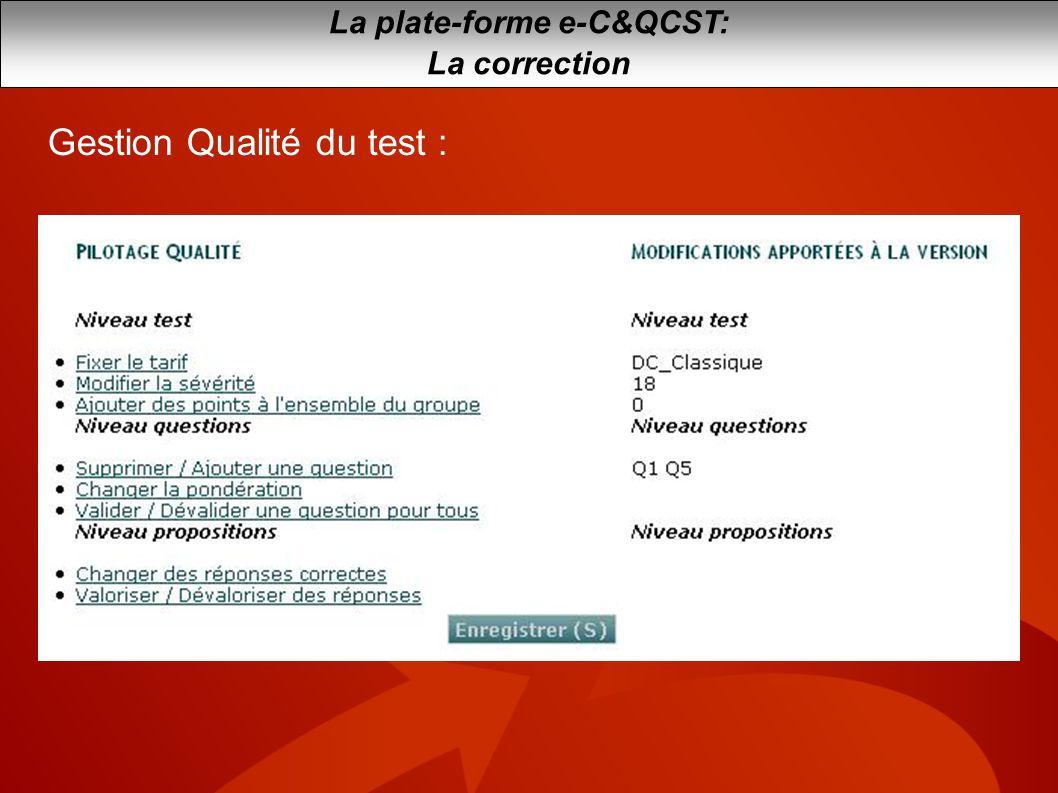 La plate-forme e-C&QCST: La correction Gestion Qualité du test :