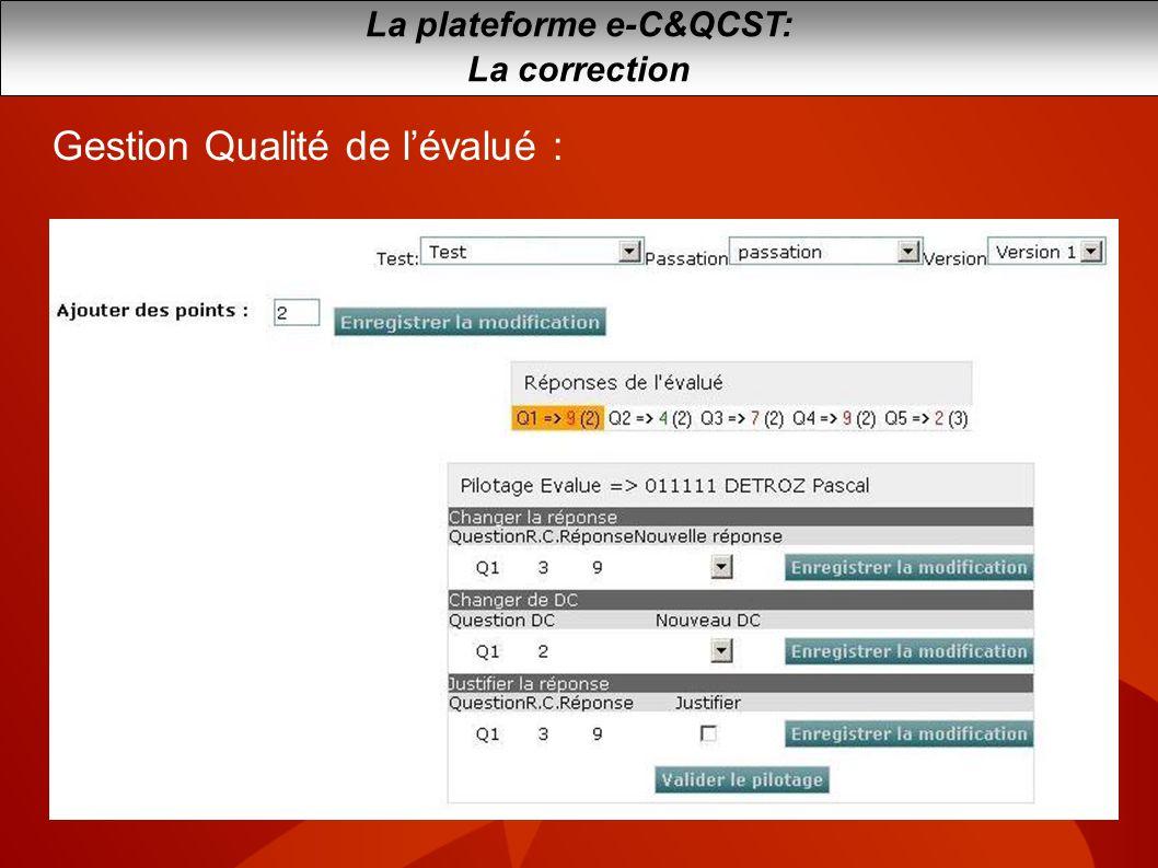 La plateforme e-C&QCST: La correction Gestion Qualité de lévalué :