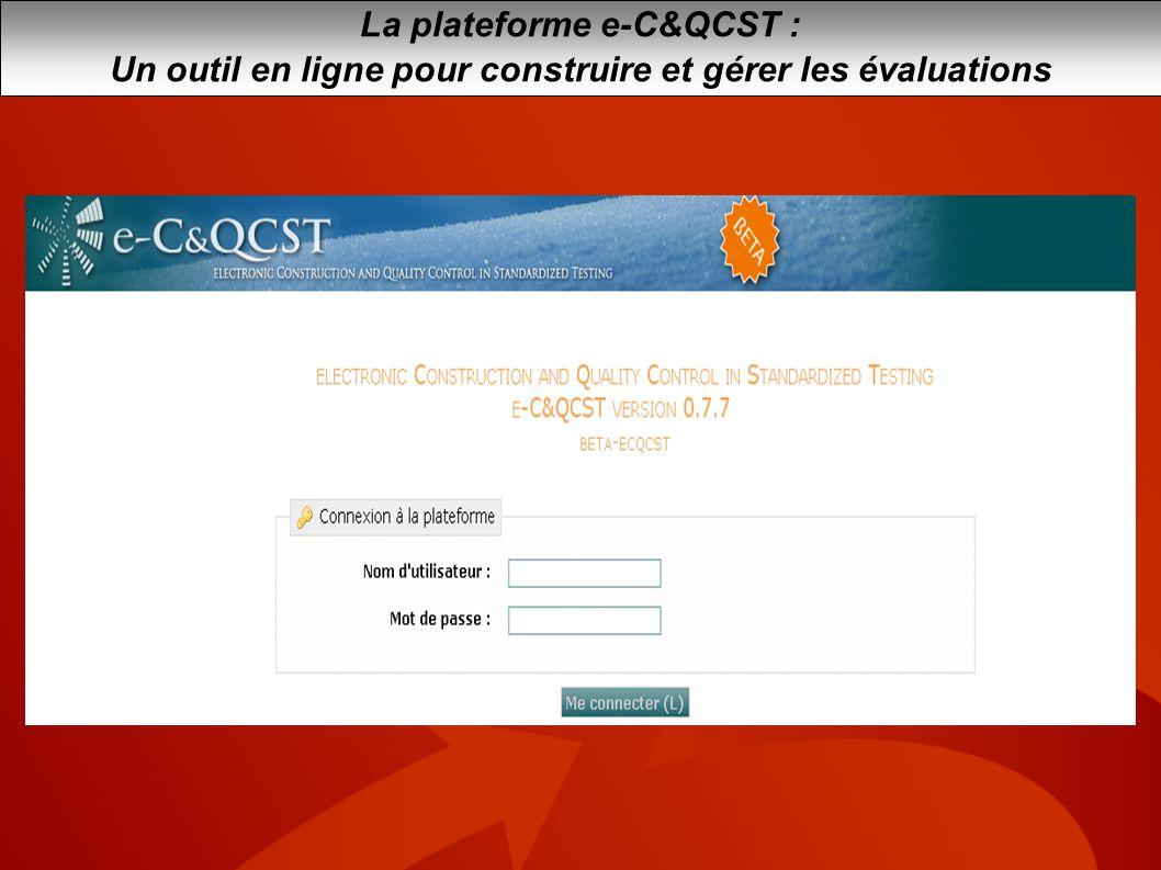 Répartition des tâches La plateforme e-C&QCST : Un identifiant et un type daccès pour chacun Acteur 1 Acteur 2 Acteur 4 Acteur 5 Acteur 3