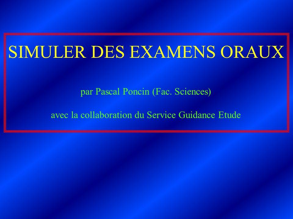 SIMULER DES EXAMENS ORAUX par Pascal Poncin (Fac.