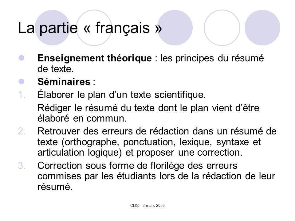 CDS - 2 mars 2006 La partie « français » Enseignement théorique : les principes du résumé de texte.
